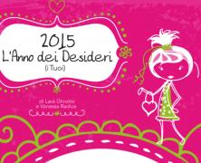 L'anno dei desideri? Il 2015 con Lara Ghiotto